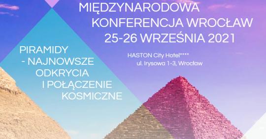 Piramidy i Kosmos, międzynarodowa konferencja we Wrocławiu